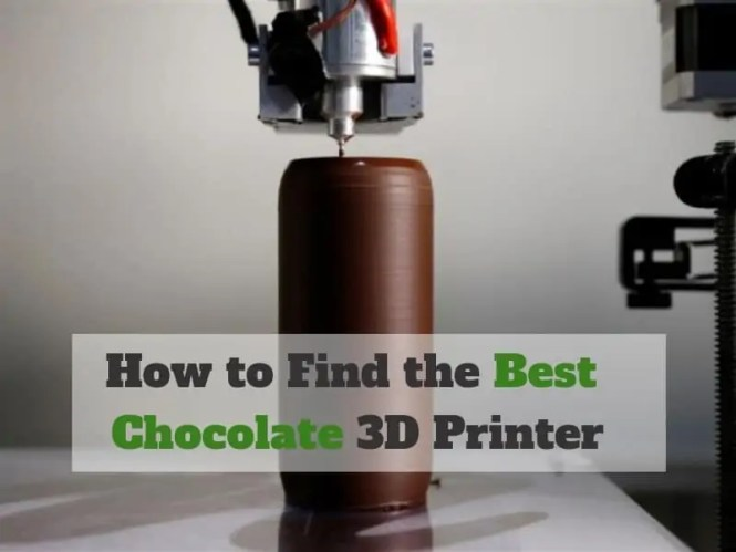 Best Chocolate 3D Printer
