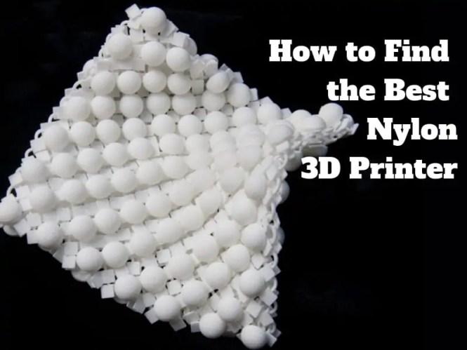 Best Nylon 3D Printer