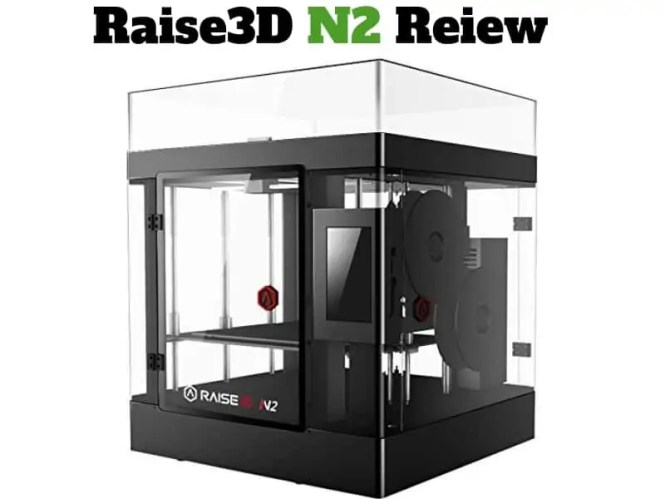Raise3D N2 Reiew