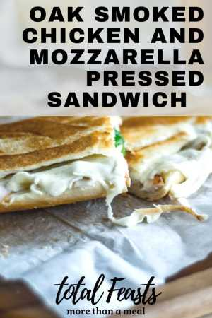 Oak smoked chicken and mozzarella sandwich. A great sandwich for a lazy afternoon and a perfect pairing when pressed and toasted.
