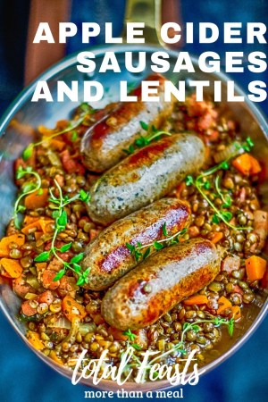 Apple cider sausages and lentils