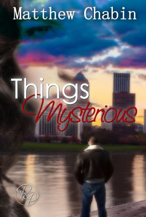 Things Mysterious: A Dark Romantic Suspense