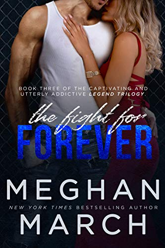 The Fight for Forever (Legend Trilogy #3)