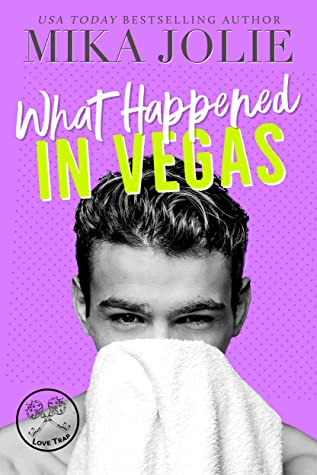 What Happened in Vegas: A Laugh out loud Enemies-to-Lovers Romantic Comedy
