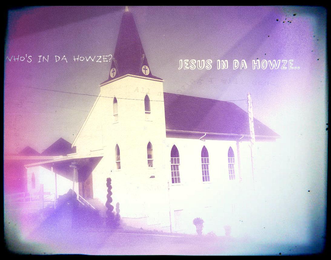 Jesus in da howze..
