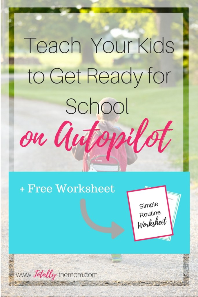 school morning routines, how to teach your kids to get ready for school on autopilot
