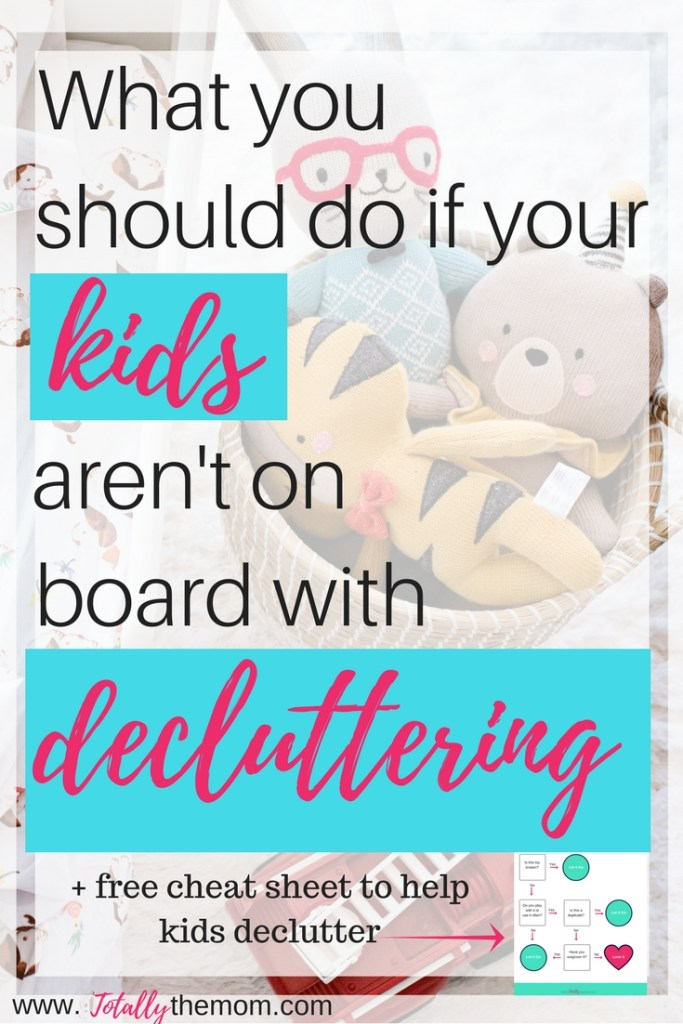 What you should do if your kids aren't on board with decluttering