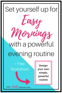 Set yourself up for easy mornings with a powerful evening routine, + free worksheet: design your own, simple, powerful routine