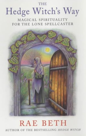 The Hedge Witch's Way : Magical Spirituality for the Lone Spellcaster