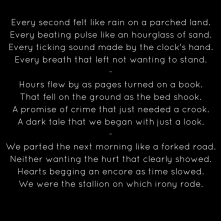 Every second felt like rain on a parched land.Every beating pulse like an hourglass of sand.Every ticking sound made by the clock's hand.Every breath that left not wanting to stand.-Hour