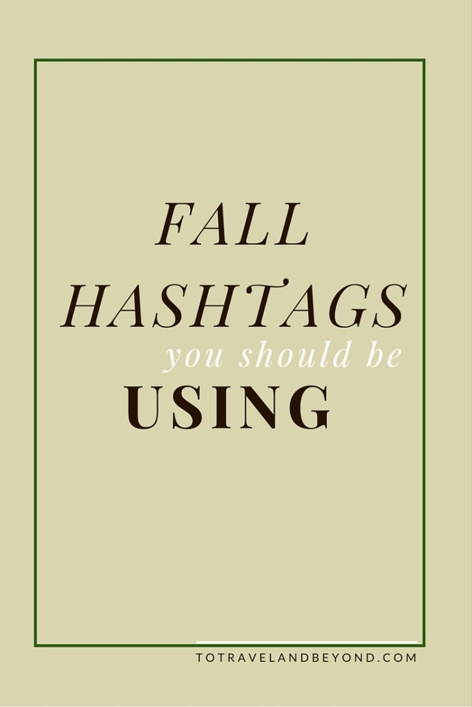 Using Instagram Efficiently: Fall Hashtags