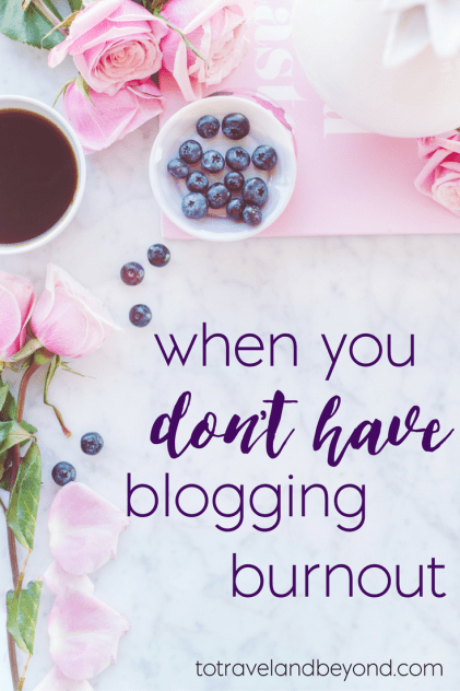 when you have blogging burnout