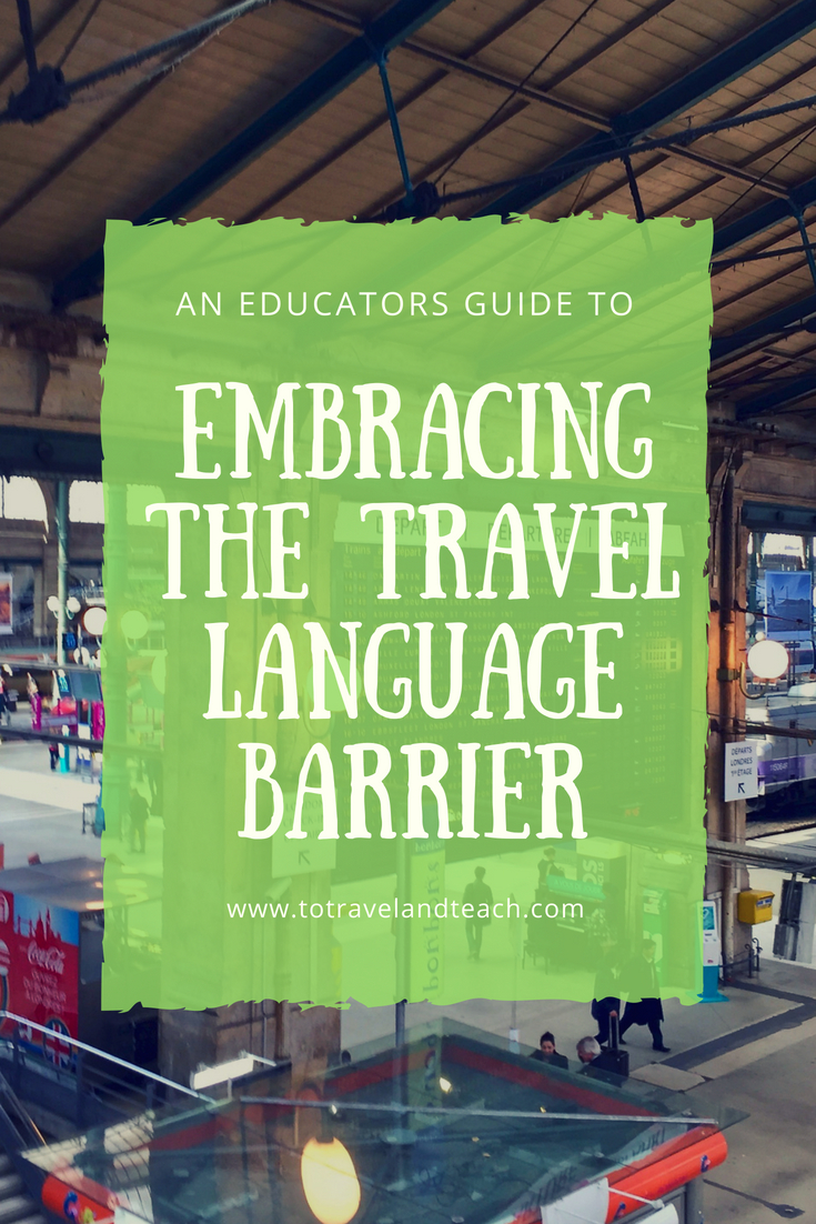 embracing the travel language barrier