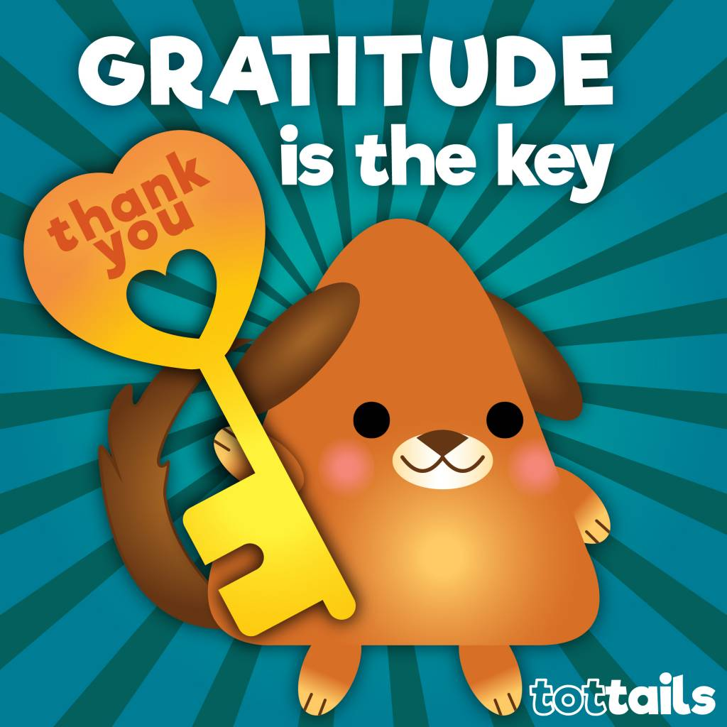 Gratitude Is The Key Tottails