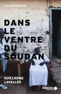 Dans le ventre du Soudan de Guillaume Lavallée