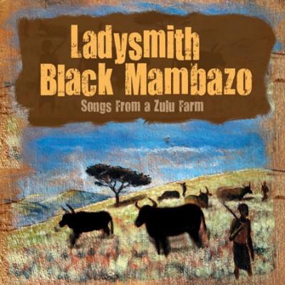 LadysmithblackmambazoSongs From a Zulu Farm