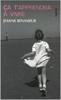 ça t'apprendra à vivre-Jeanne Benameur
