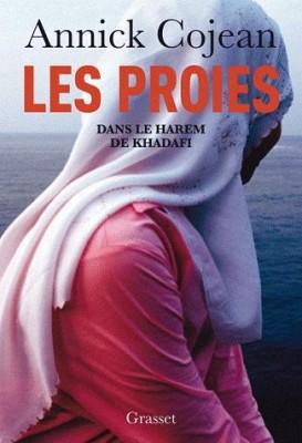 les-proies-dans-le-harem-de-khadafi-annick-cojean