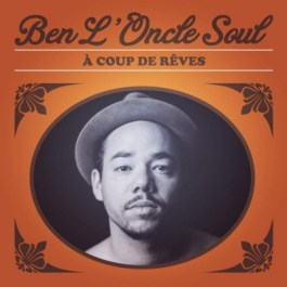 Ben-Oncle-Soul-A-Coup-Reves