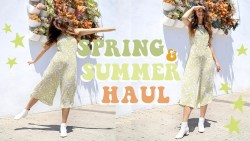 Spring + Summer Try On Haul