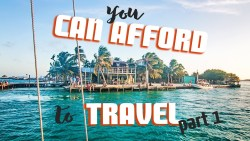 YOU CAN AFFORD to TRAVEL: Budgets & Making Money