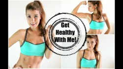 "NEW SERIES! ""Get Healthy With Me"" 