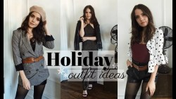 HOLIDAY OUTFIT IDEAS | 4 Different Occasions