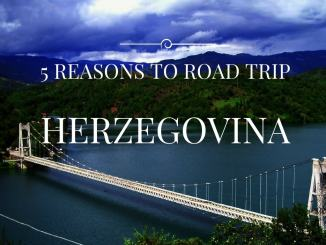 5-REASONS-TO-ROAD-TRIP-HERZGEOVINA