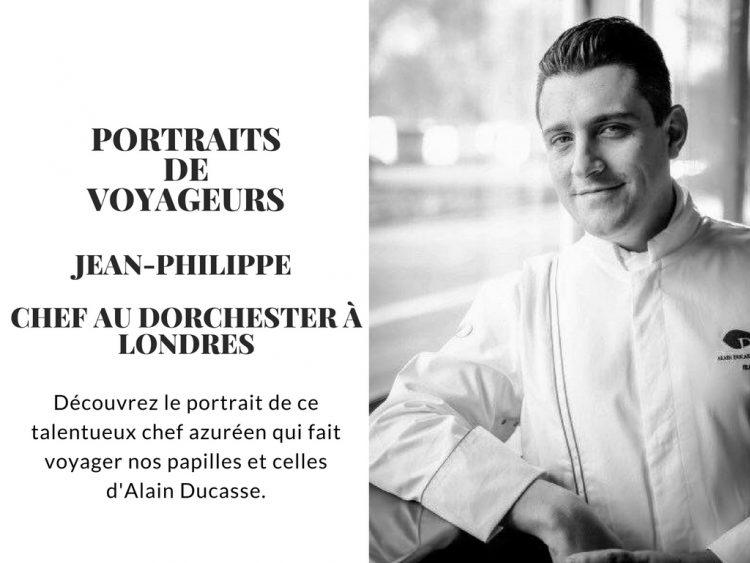 Portraits de voyageurs : Jean-Philippe chef au Dorchester à Londres