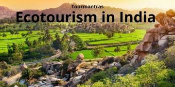 Ecotourism in India – 10 Must Visit Eco-Tourist Spots in 2021