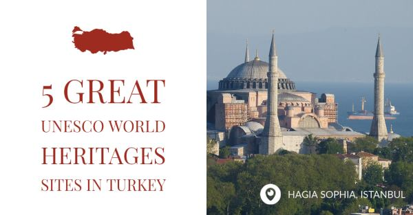 5 Great UNESCO World Heritages Sites in Turkey