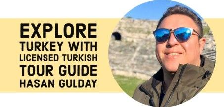 Explore Turkey with licensed Turkish tour guide Hasan Gulday
