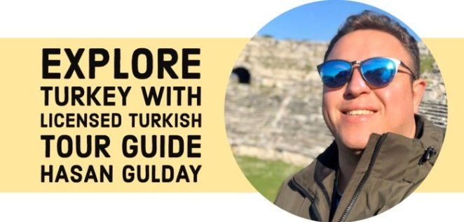 Explore Turkey with licensed Turkish tour guide Hasan Gulday