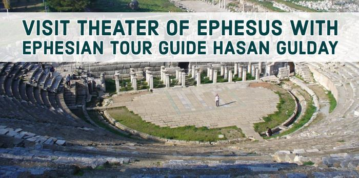 Visit Theater of Ephesus with Ephesian Tour Guide Hasan Gulday