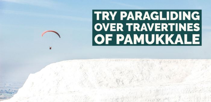 Try Paragliding Over Travertines of Pamukkale
