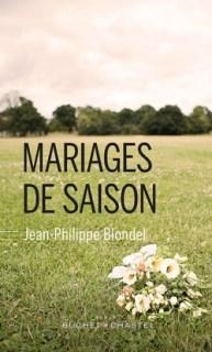 Mariages de saison Jean-Philippe Blondel