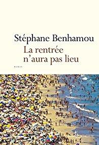 La rentrée n'aura pas lieu de Stéphane Benhamou.