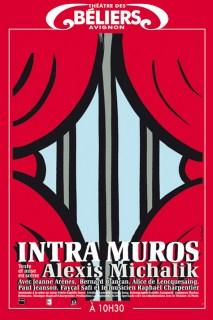 Intramuros Texte et mise en scène Alexis Michalik