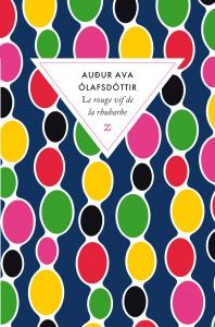 Le rouge vif de la rhubarbe de Auður Ava Olafsdottir