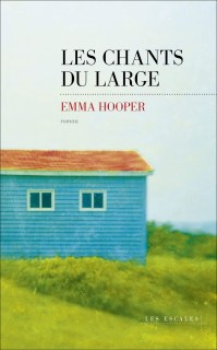 Les chants du large Emma Hooper canada