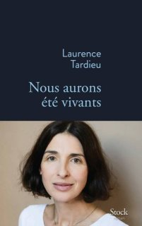 Nous aurons été vivants Laurence Tardieu