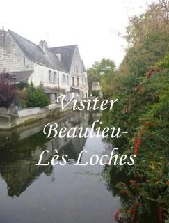 visiter beaulieu loches touraine chateau loire tourisme balade