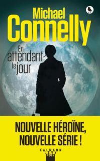 polar En attendant le jour Michael Connelly Calmann-Lévy