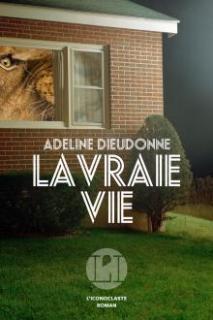 roman La vraie vie - Adeline Dieudonné