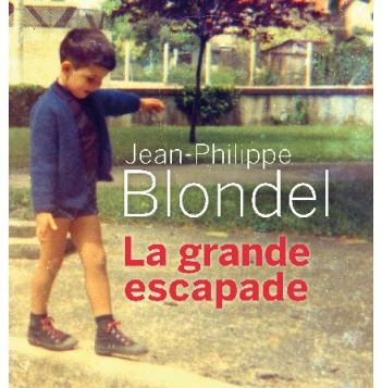 La grande escapade Jean-Philippe Blondel Buchet-Chastel