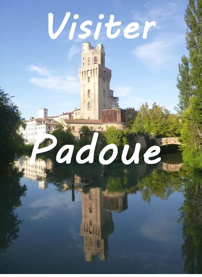 visiter Padoue incontournable à voir