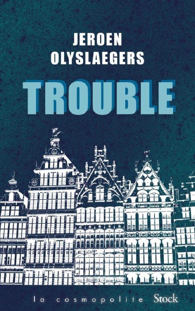 Jeroen Olyslaegers Trouble