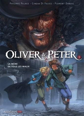 Oliver et Peter BD T1 : la mère de tous les maux