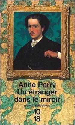 Un étranger dans le miroir, Anne Perry