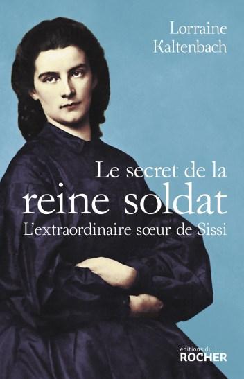 Le secret de la reine soldat de Lorraine Kaltenbach